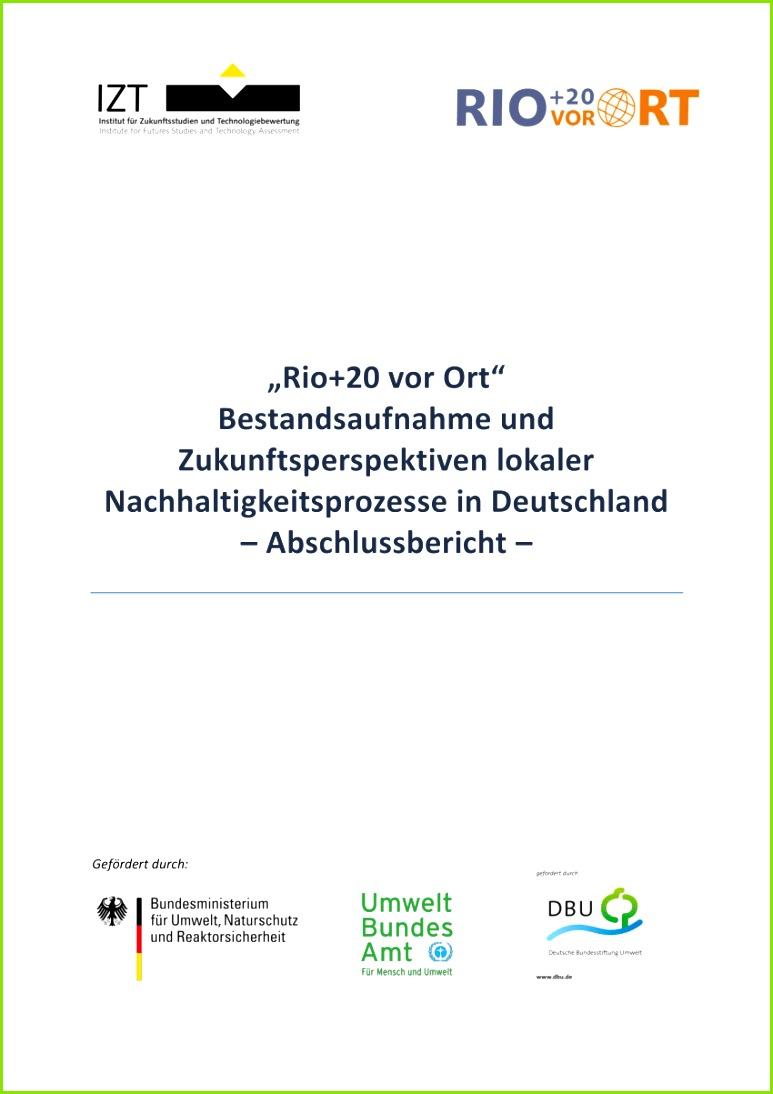 """PDF """" Rio 20 vor Ort """" Bestandsaufnahme und Zukunftsperspektiven lokaler Nachhaltigkeitsprozesse in Deutschland – Abschlussbericht –"""
