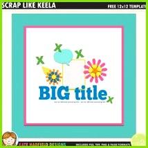 Free Digital Scrapbooking template Scrap Like Keela