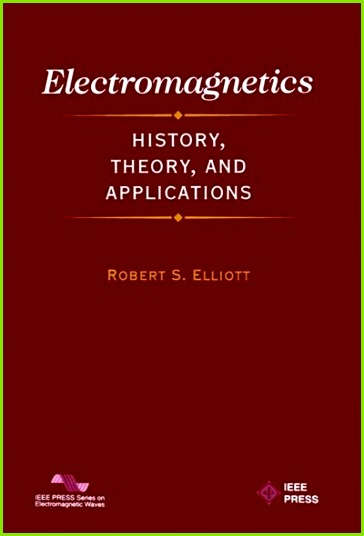 Electromagnetics History Theory and Applications Book by Robert S Elliott Paperback