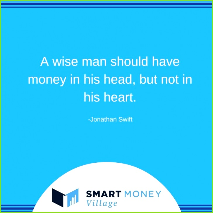 Wisdom and Insights A wise man should have money in his head but not