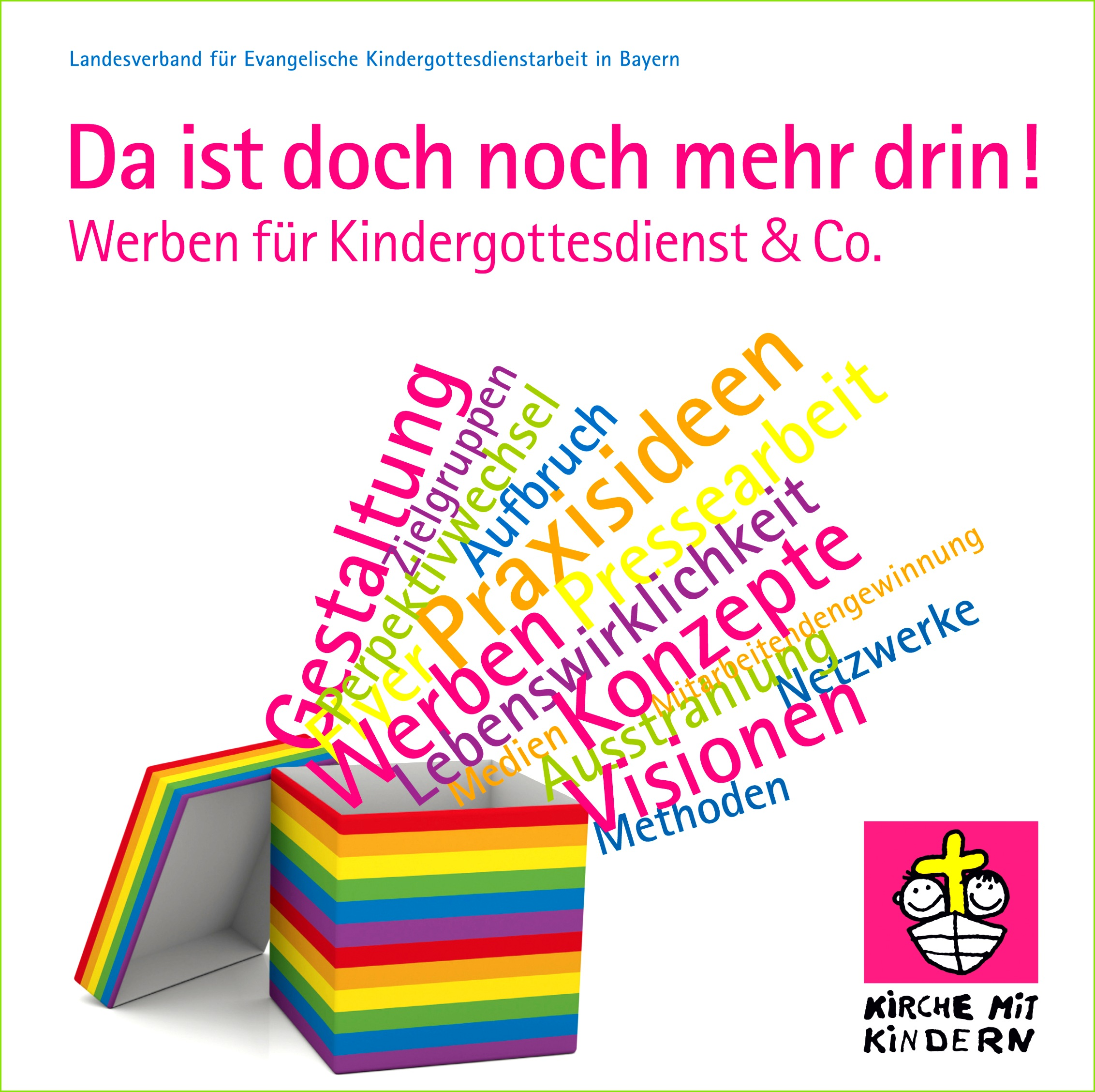 """Ergänzungsmaterial zum Praxishandbuch """"Da ist doch noch mehr drin Werben für den Kindergottes nst und Co """""""
