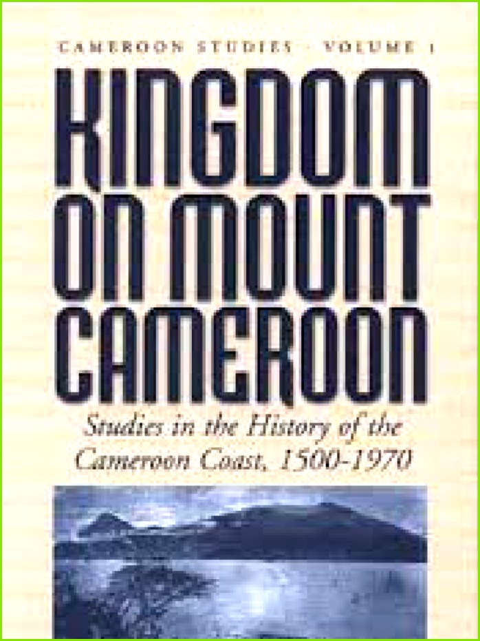 Ardener Kingdom on Mount Cameroon Stu s in the History of the Cameroon Coast 1500 1970