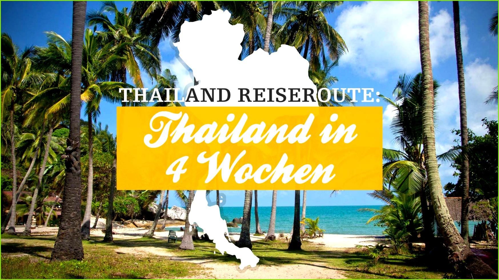 Thailand Reiseroute Thailand in 4 Wochen