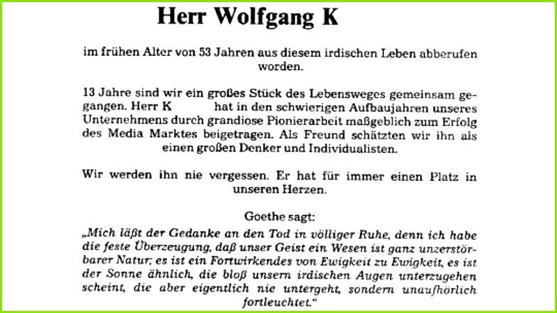 4 8 Der sonst für laute eher einfache Slogans bekannte Media Markt zeigt in der Todesanzeige für den Mitarbeiter Wolfgang K ein gänzlich anderes Gesicht