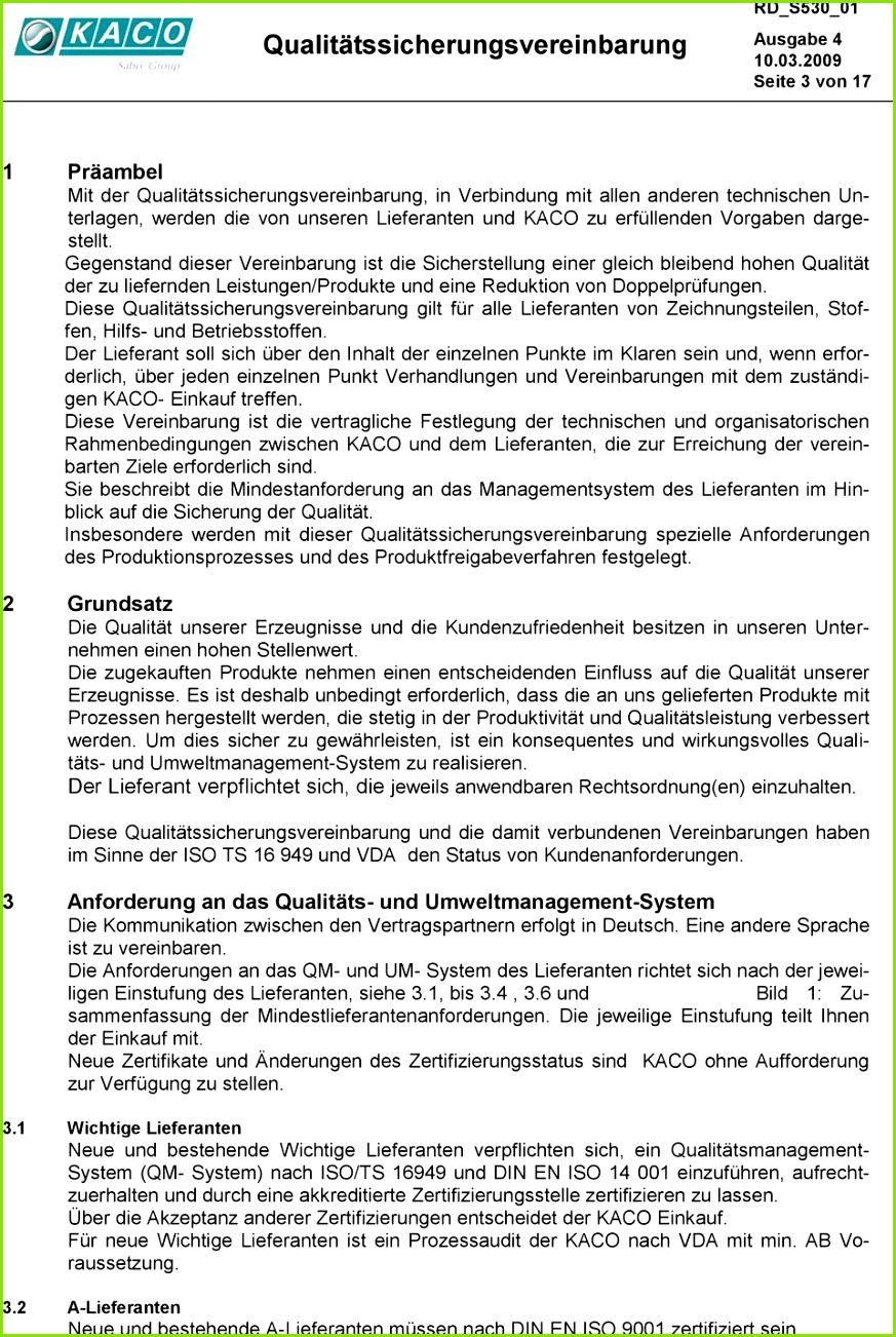 Diese Qualitätssicherungsvereinbarung gilt für alle Lieferanten von Zeichnungsteilen Stoffen Hilfs und Betriebsstoffen
