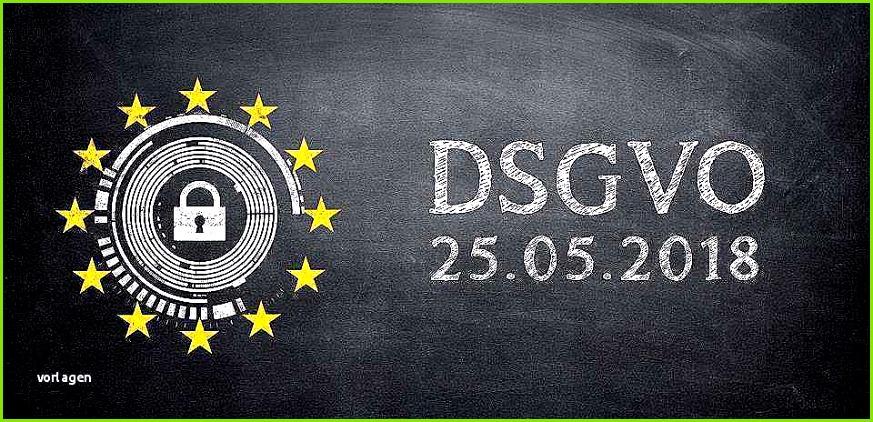 Datenschutzverordnung Vorlage Fabelhafte Stichtag 25 8 18 Neue Datenschutzverordnung Birgt Hohe
