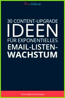 30 Content Upgrade Ideen für exponentielles Email Listen Wachstum