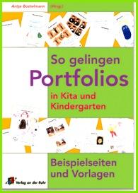 So gelingen Portfolios in Kita und Kindergarten Beispielseiten und Vorlagen In sem Buch finden Sie erprobtes Material aus der über zehnjährigen