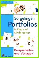 Antje Bostelmann Hrsg So gelingen Portfolios in Kita und Kindergarten Beispielseiten und Vorlagen Verlag an der Ruhr Mülheim an der Ruhr 2007