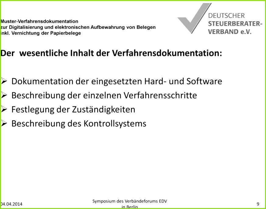 eingesetzten Hard und Software Beschreibung der einzelnen Verfahrensschritte Festlegung der 10 Muster Verfahrensdokumentation